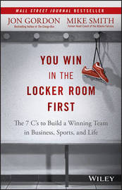 You Win in the Locker Room First by Jon Gordon