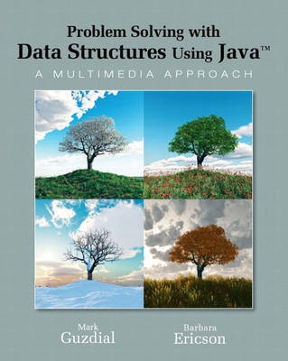 Problem Solving with Data Structures Using Java: A Multimedia Approach by Mark Guzdial
