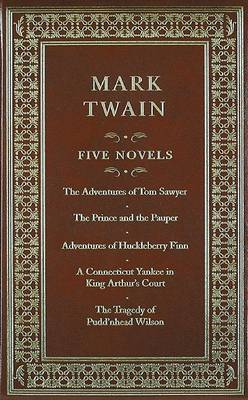 Mark Twain: Five Novels: The Adventures of Tom Sawyer/The Prince and the Pauper/Adventures of Huckleberry Finn/A Connecticut Yankee in King Arthur's Courrt/The Tragedy of Pudd'nhead Wilson by Mark Twain ) image