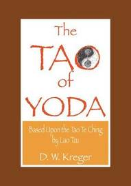 Tao of Yoda by D W Kreger