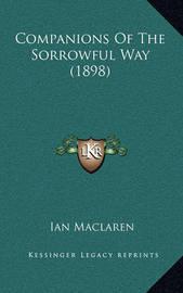 Companions of the Sorrowful Way (1898) by Ian MacLaren