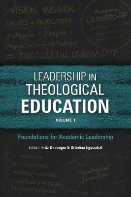 Leadership in Theological Education: Volume 1