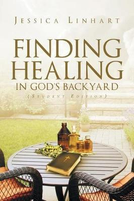 Finding Healing in God's Backyard by Jessica Linhart