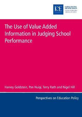 The Use of Value Added Information in Judging School Performance by Harvey Goldstein
