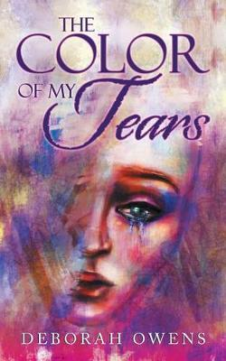 The Color of My Tears by Deborah Owens
