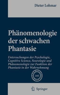 Phanomenologie Der Schwachen Phantasie by Dieter Lohmar image