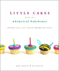 Little Cakes from the Whimsical Bakehouse by Kaye Hansen image