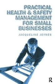 Practical Health and Safety Management for Small Businesses by Jacqueline Jeynes image