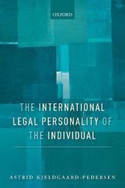 The International Legal Personality of the Individual by Astrid Kjeldgaard-Pedersen