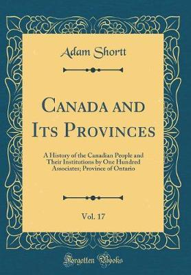 Canada and Its Provinces, Vol. 17 by Adam Shortt image
