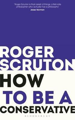 How to be a conservative by Roger Scruton