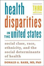 Health Disparities in the United States by Donald A Barr