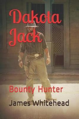 Dakota Jack by James Doug Whitehead