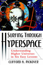 Surfing Through Hyperspace by Clifford A Pickover
