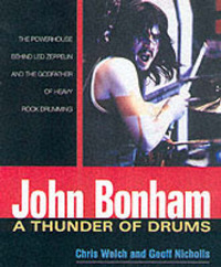 John Bonham: A Thunder of Drums by Chris Welch image