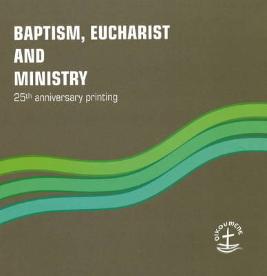 Baptism, Eucharist and Ministry: The Agreed Text image