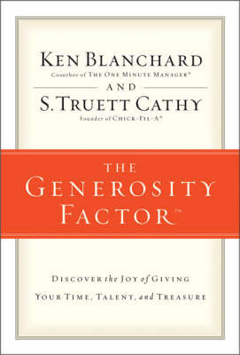 The Generosity Factor: Discover the Joy of Giving Your Time, Talent, and Treasure by Ken Blanchard, Jr. image