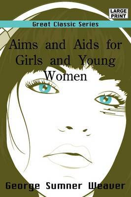 Aims and AIDS for Girls and Young Women by George Sumner Weaver image