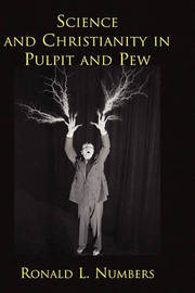Science and Christianity in Pulpit and Pew by Ronald L. Numbers image