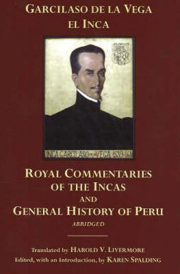 The Royal Commentaries of the Incas and General History of Peru, Abridged by Garcilaso De La Vega