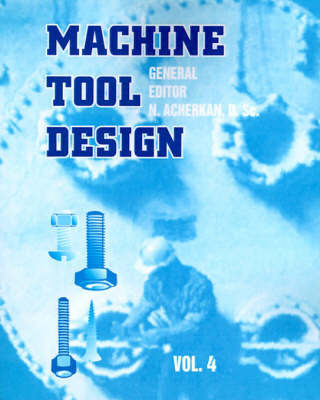 Machine Tool Design: Vol. 4 by N. Ignatyev