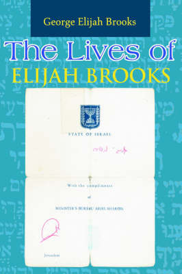 The Lives of Elijah Brooks: A Chaotic Romp Through Time by George Elijah Brooks