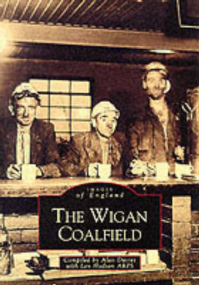 The Wigan Coalfield by Alan Davies