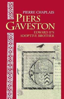 Piers Gaveston by Pierre Chaplais