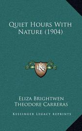 Quiet Hours with Nature (1904) by Eliza Brightwen