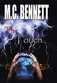 The Touch by M C Bennett