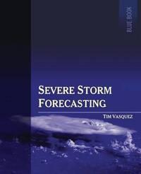 Severe Storm Forecasting, 1st Ed, Color by Tim Vasquez