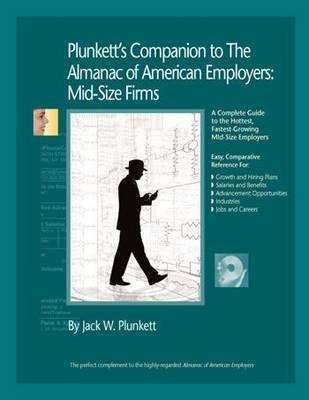 Plunkett's Companion to The Almanac of American Employers 2010 by Jack W Plunkett