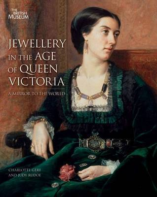 Jewellery in the Age of Queen Victoria by Charlotte Gere