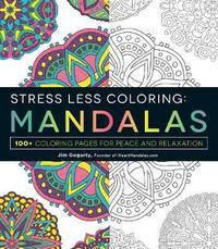 Stress Less Coloring - Mandalas by Jim Gogarty