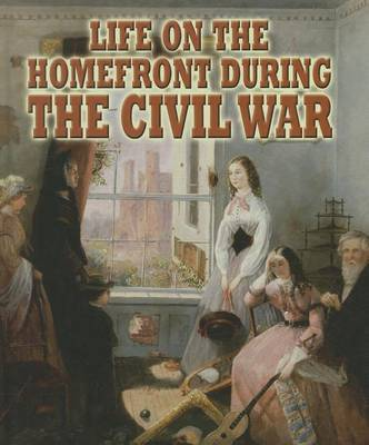 Life on the Homefront Understanding The Civil War by Reagan Miller image