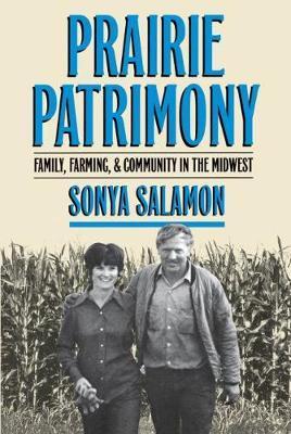 Prairie Patrimony by Sonya Salamon