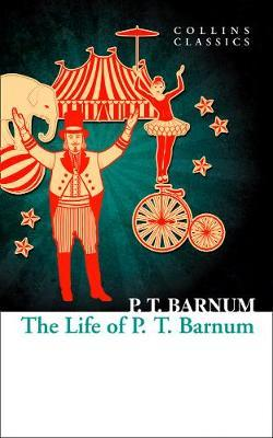 The Life of P.T. Barnum by P.T.Barnum image
