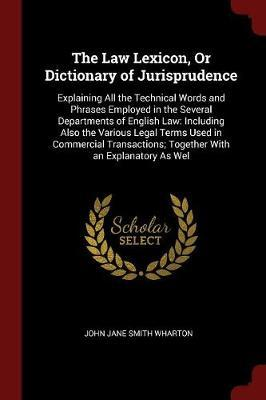 The Law Lexicon, or Dictionary of Jurisprudence by John Jane Smith Wharton image