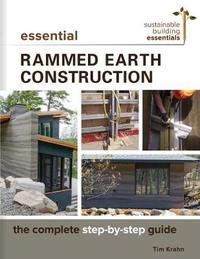 Essential Rammed Earth Construction by Tim Krahn