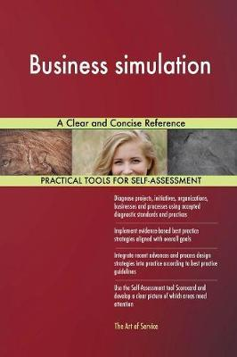 Business Simulation a Clear and Concise Reference by Gerardus Blokdyk image