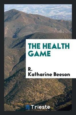The Health Game by R Katharine Beeson image