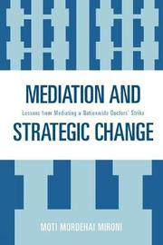 Mediation and Strategic Change by Moti Mordehai Mironi