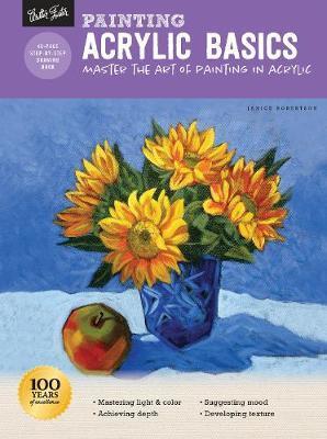 Painting: Acrylic Basics by Janice Robertson