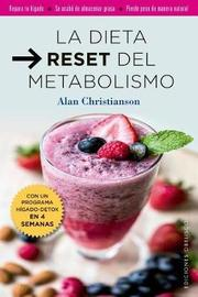 Dieta Reset del Metabolismo, La by Alan Christianson