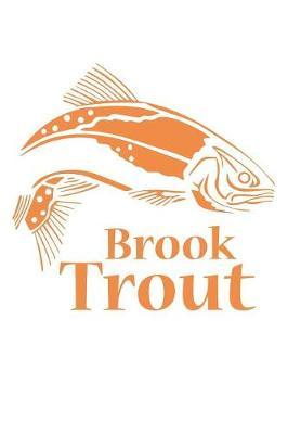 Brook Trout by Fishing Notebooks