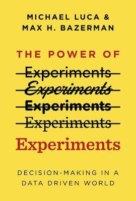 The Power of Experiments by Michael Luca