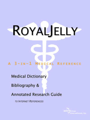 Royal Jelly - A Medical Dictionary, Bibliography, and Annotated Research Guide to Internet References by ICON Health Publications image