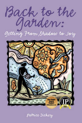 Back to the Garden: Getting from Shadow to Joy by Patrice Dickey image