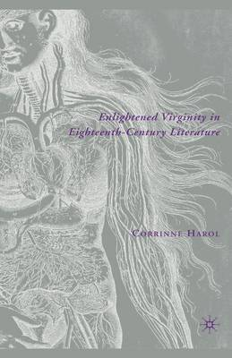 Enlightened Virginity in Eighteenth-Century Literature by Corinne Harol image