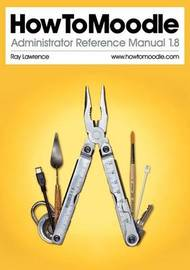 HowToMoodle Administrator Reference Manual 1.8 by Ray Lawrence image